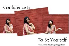 Confidence is to be yourself!