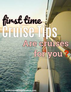 FIRST TIME CRUISE TIPS – ARE CRUISES FOR YOU?