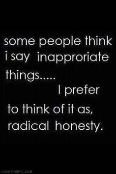 radical honesty life quotes quotes quote life quote truth honest