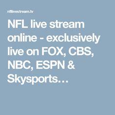 NFL live stream online - exclusively live on FOX, CBS, NBC, ESPN & Skysports…