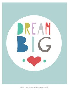 seven thirty three - - - a creative blog: Dream Big Printable Wall Art