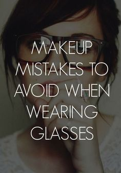 """Make sure you nail that perfect """"geek-chic"""" look and avoid these common makeup mistakes."""