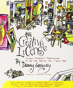 The Creative License: Giving Yourself Permission to Be the Artist You Truly Are: Amazon.it: Danny Gregory: Libri in altre lingue