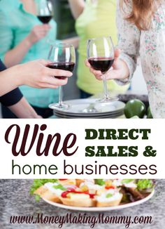 Love wine? Think about having your own home business where you not only get to share and enjoy wine with friends and family - but you get to earn too! Get more info one direct sales companies that offer wine home businesses at MoneyMakingMommy.com.
