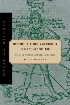 Cover image for Medicine, Religion, and Magic in Early Stuart England: Richard Napier's Medical Practice By Ofer Hadass World Trends, Books Online, Religion, Medicine, England, The Incredibles, Magic, History, Reading