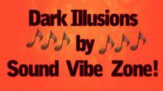 Dark Illusions - Sound Vibe Zone