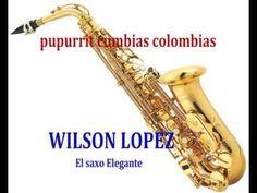 POUPURRIT DE BOLEROS-WILSON LOPEZ-EL SAXO ELEGANTE - YouTube