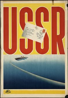 """USSR, """"This is more than a pleasure trip—it is a voyage into a new world!"""" ~1910-1959. (Boston Public Library)"""
