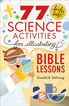 77 Fairly Safe Science Activities for Illustrating Bible Lessons: Dr. DeYoung This book would be a great accompaniment to our Bible stories Kid Science, Bible Science, Preschool Science, Science Activities, Bible Activities For Kids, Summer Science, Teaching Science, Science Experiments For Toddlers, Bible Games