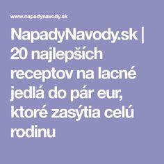 NapadyNavody.sk | 20 najlepších receptov na lacné jedlá do pár eur, ktoré zasýtia celú rodinu