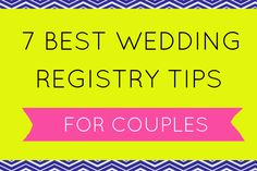 wedding registry tips every couple should know to fire up that scanner gun and go to town. It's easier than you think... and more fun, too. Enjoy! 7 We ...