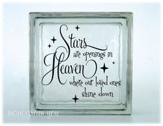 Glass Block Vinyl Decal Stars are openings in Heaven where our loved one shine down Vinyl decals can be applied to Walls, Glass, Metal, Vinyl Crafts, Vinyl Projects, Projects To Try, Wood Crafts, Stone Crafts, Glass Cube, Glass Boxes, Decorative Glass Blocks, Glass Block Crafts