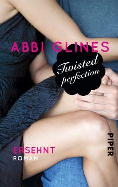 Twisted Perfection 1 - Ersehnt von Abbi Glines - Della ist endlich frei.