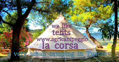 IN TUSCANY - WHERE NATURE PAINTS - WE LIKE TENTS, QUIET, BEHAVED DOGS AND CYCLING - FULL RELAX IN BIO NATURE - NEAR THE SEA