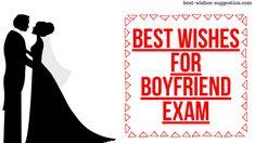 Best wishes for Boyfriend Exam Best Wishes For Exam, Exam Wishes, Wishes For You, Exam Images, Exam Photos, Messages For Friends, Wishes Messages, Exam Messages, Dear Best Friend