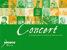 Excellent outil pour l'éducation musicale en cycle 3.  Une année au concert Cycle 3, CRDP Pays de la Loire Nantes.
