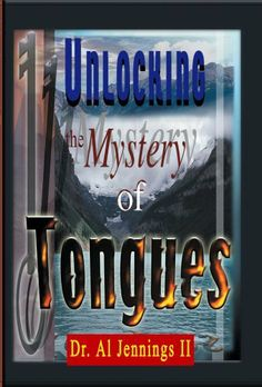 Unlocking the Mystery of Tongues by Dr. Al Jennings II. $3.51. Publisher: Summit Publications (May 19, 2008). Author: Dr. Al Jennings II. 107 pages #publicspeaking #book