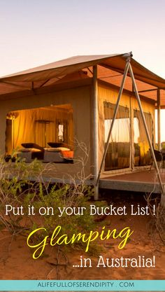 9 Reasons why Glamping in Australia should be on your Bucket List -- Glamping in Australia --   RePinned by : www.powercouplelife.com