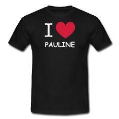 saint valentin, j'aime pauline, tee shirt i love pauline, tee shirt j'aime pauline, i love, i love pauline, tee shirt je t'aime pauline, je t'aime pauline, anniversaire pauline, amour pauline
