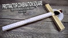 Homemade wooden protractor combination square