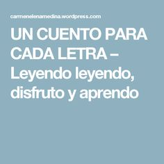 UN CUENTO PARA CADA LETRA – Leyendo leyendo, disfruto y aprendo Phonological Awareness, Therapy, Reading, Peru, Montessori, Spanish, Angel, Happy, Speech Therapy