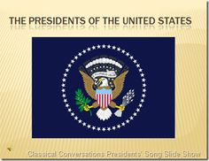 Slide Show 'Movie' to Classical Conversations Presidents' Song