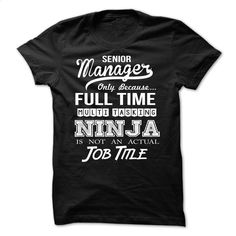 Senior Manager  T Shirts, Hoodies, Sweatshirts - #designer t shirts #business shirts. MORE INFO => https://www.sunfrog.com/LifeStyle/Senior-Manager-.html?id=60505