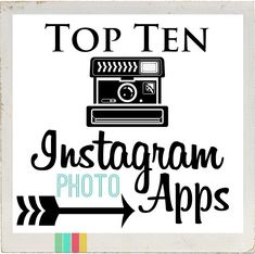 """Come learn how to turn your Instagram photos into a work of art with my top 10 photo apps to use with Instagram! """