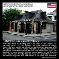 Lafitte's Blacksmith Shop   - French Quarter, New Orleans, Louisiana   - 'World of the Paranormal' are short bite sized posts covering paranormal locations, events, personalities and objects from all across the globe.   Follow The Paranormal Guide at: www.theparanormalguide.com/blog