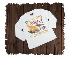 Oh My Gourd I'm So Handsome Printed T-Shirt - Available in Long or Short Sleeves Boutique Shirts, Gourds, Size Chart, Handsome, Short Sleeves, Printed, T Shirt, Products, Supreme T Shirt