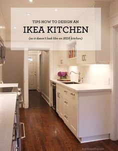 How to Design An Ikea Kitchen / Tips & Tricks on how to make an Ikea Kitchen look custom #IkeaHack #IkeaKitchen