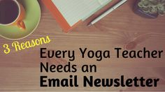 3 Reasons Every Yoga Teacher Needs A Newsletter - The Yoga Nomads