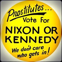 Satirical button passed around during the 1960 presidential campaign. - #history #politics