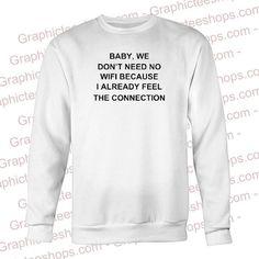 Baby internet quote Sweatshirt
