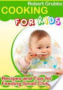 Cooking For Kids: Recipes and Tips for Feeding Small Children! I would recommend this eBook for all mums and dads because it will give you insights into eaten patterns of your child and how you could help. Also, you have great recipes that are relevant for Children, Teens, and Adults as well.