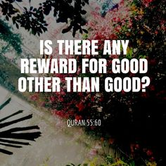 Is there any reward for good other than good?