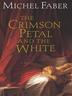 By Michel Faber: The Crimson Petal and the White by -Harcourt- Used Books, I Love Books, Books To Read, My Books, This Book, Long Books, Reading Books, Kinds Of Reading, How Its Going