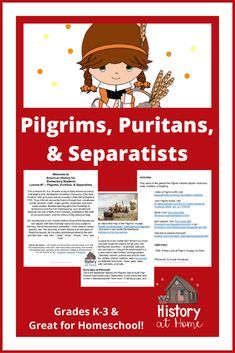 Learn about the life of the Pilgrims - what they wore, how they played, how they worshiped, as well as about Puritans and Separatists in Lesson #7 of a 34-week study of early American history! Your student will learn through text, links to vocabulary words, pictures, recipes, and plenty of activities! Great for K-3