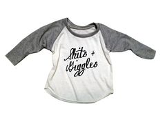 Shits + Giggles Funny Baby Raglan Tee by PlayDateApparel on Etsy https://www.etsy.com/listing/214438270/shits-giggles-funny-baby-raglan-tee