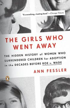 The Girls Who Went Away---this is on my list to read. I've heard nothing but good things about it.