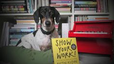 Show Your Work! a book by Austin Kleon Austin Kleon, Michael Chabon, Book Trailers, Book Show, Reading Material, You Working, Cute Dogs, My Books, Author