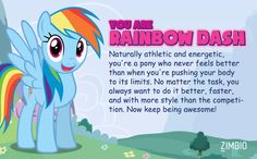 I'm Rainbow Dash!!! Take the quiz and comment which pony you are!!!