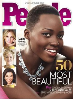 People magazine most beautiful 2014 Lupita Nyong'o - Although People Mag is not my source for determining #beauty I am still LOVING THIS!!!!