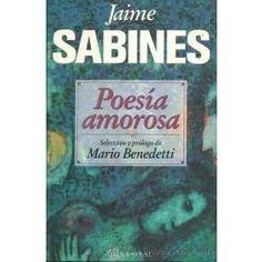 Poesía Amorosa, Jaime Sabines  Lo quiero <3