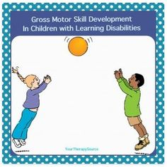 Gross Motor Skill Development in Children with Learning Disabilities  - pinned by @PediaStaff – Please Visit  ht.ly/63sNt for all our pediatric therapy pins
