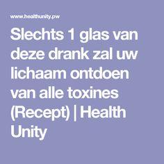 Slechts 1 glas van deze drank zal uw lichaam ontdoen van alle toxines (Recept) | Health Unity