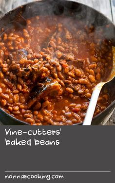Vine-cutters' baked beans | The grape-vine cutters who prune during winter deserve a warming pot of beans, and these beans are hearty enough to be served as a main meal. This dish is best, of course, cooked over the dried prunings from last year, but your oven inside works just as well. Soak the beans overnight. Oven Dishes Recipes, Food Dishes, Best Oven, Best Dishes, Baked Beans, The Dish, Main Meals, Chana Masala, Vines