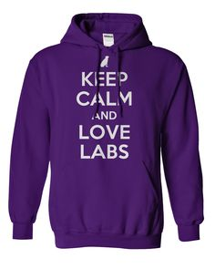 Keep Calm and Love Labs...Hoodie or T-Shirt. Click here to see>>> www.sunfrogshirts.com/Pets/Keep-Calm-and-Love-Labs-hoodie-purple.html?3618&PinDNs