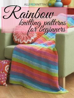 Learn how to knit with 11 Rainbow Knitting Patterns for Beginners!
