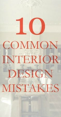 10 common interior design mistakes...and suggestions  for how to fix them